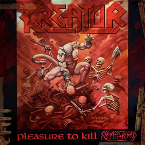KREATOR - Pleasure to kill (Remastered)