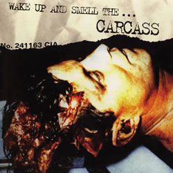 Wake up and smell the Carcass