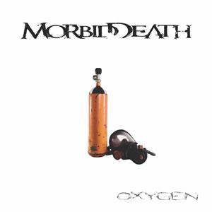 MORBID DEATH - Oxygen