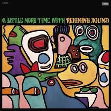 REIGNING SOUND - A Little More Time With,,,