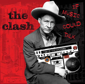 CLASH (The) - If Music Could Talk