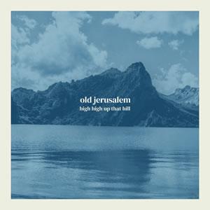 OLD JERUSALEM - Certain Rivers