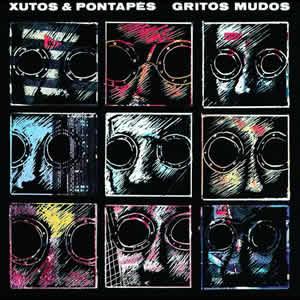XUTOS & PONTAPÉS - Gritos Mudos