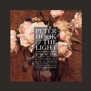 PETER HOOK & THE LIGHT - Power Corruption and Lies - Live In Dublin Vol 1