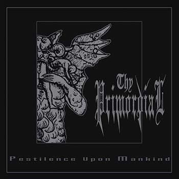 THY PRIMORDIAL - Pestilence Against Mankind