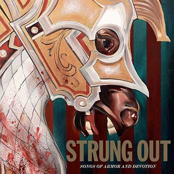 STRUNG OUT - Songs of Armor and Devotion