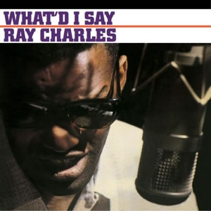 RAY CHARLES - What I´d Say