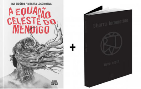BIZARRA LOCOMOTIVA - A Equação Celeste do Mendigo + Livro Negro