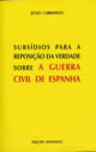Subsídios Para a Reposição da Verdade Sobre a Guerra Civil de Espanha