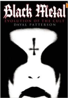 Black Metal : Evolution of the Cult
