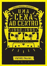 Uma cena ao Centro - Música Moderna Portuguesa 1990-1999