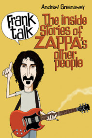 Frank talk: the inside story of Zappa's other people