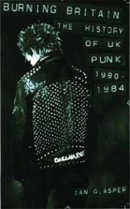Burning Britain - The History Of UK Punk 1980-84