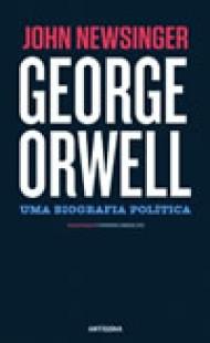 George Orwell - Uma Biografia Politica