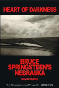 Heart of Darkness: Bruce Springsteen's Nebraska