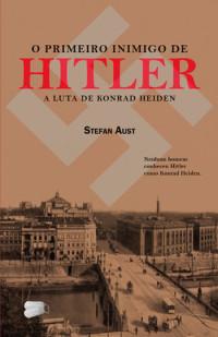 O primeiro inimigo de Hitler