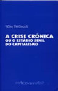 A Crise Crónica Ou O Estado Senil do Capitalismo