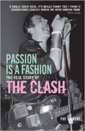 CLASH (The) - Passion is a Fashion: The Real Story of the Clash