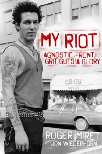AGNOSTIC FRONT  - My Riot: Agnostic Front, Grit, Guts & Glory