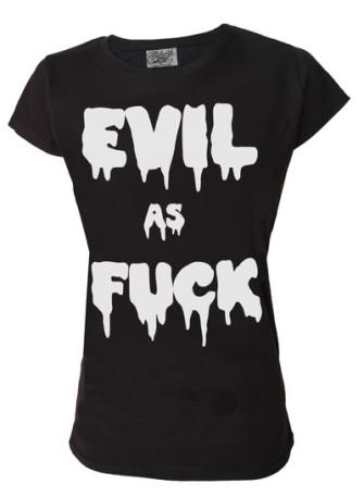 - Evil As F*** Womens T Shirt