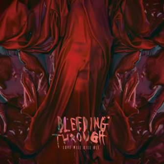 BLEEDING THROUGH - Love will kill all