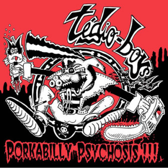 TEDIO BOYS - Porkabilly Psychosis