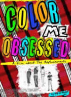 Color Me Obsessed: A Film About The Replacements