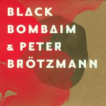 Black Bombaim & Peter Brötzmann
