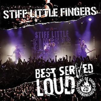 STIFF LITTLE FINGERS - Best served loud