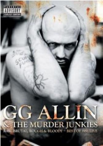 GG ALLIN - Raw, brutal, rough & bloody 1991