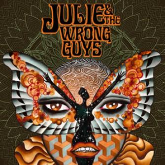 JULIE & THE WRONG GUYS - Julie & The Wrong Guys