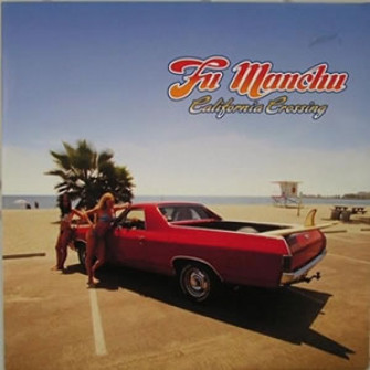FU MANCHU - California Crossing