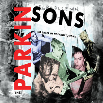 PARKINSONS (The) - The Shape of Nothing to Come