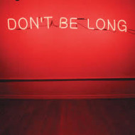 Don´t be long