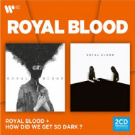 Royal Blood + How Did you Get So...