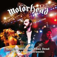 Better Motörhead than dead (Live at Hammersmith)