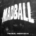 MADBALL - The Real American Hardcore