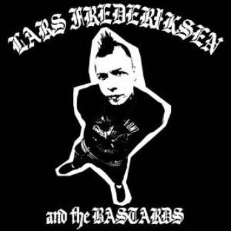 LARS FREDERIKSEN & THE BASTARDS - Lars Frederiksen & The Bastards