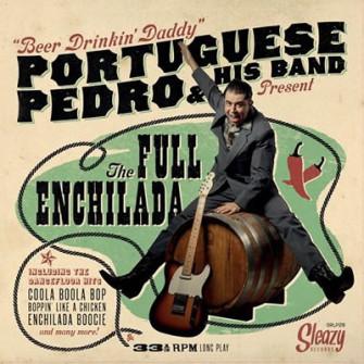 PORTUGUESE PEDRO - The Full Enchilada