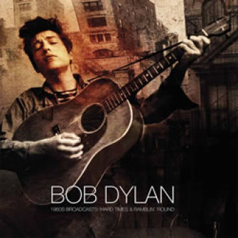 BOB DYLAN - Hard times & ramblin' round - the 1960s broadcasts