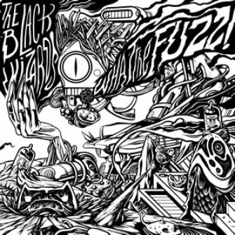 BLACK WIZARDS - What The Fuzz!
