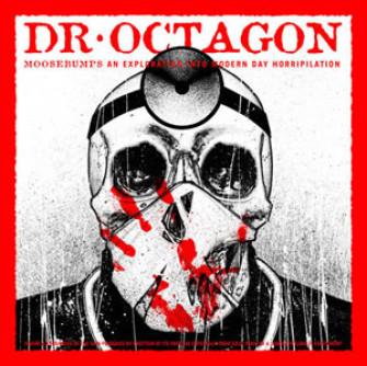 DR OCTAGON - Moosebumps: an exploration into...