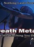 Death Metal: Are We Watching You Die?
