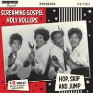 Screaming gospel holy rollers hop, skip and jump