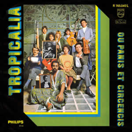 Tropicalia: The Definitive 1968 Classic Brazilian Album